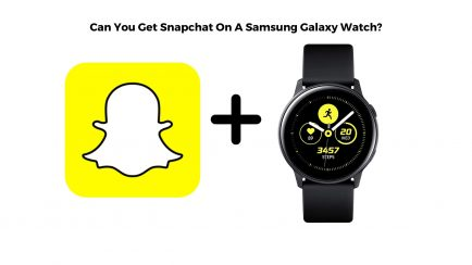 Can You get Snapchat On A Samsung Galaxy Watch?